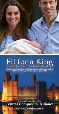 FIT FOR A KING - a new work to celebrate the birth of HRH Prince George - 22nd July 2013
